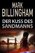 Cover-Bild zu Billingham, Mark: Der Kuss des Sandmanns (eBook)