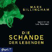 Cover-Bild zu Billingham, Mark: Die Schande der Lebenden (Audio Download)
