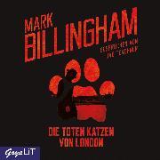 Cover-Bild zu Billingham, Mark: Die toten Katzen von London (Audio Download)