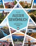 Cover-Bild zu KUNTH Verlag (Hrsg.): Alles, außer gewöhnlich: Unentdecktes Europa