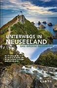 Cover-Bild zu KUNTH Verlag (Hrsg.): Unterwegs in Neuseeland
