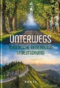 Cover-Bild zu KUNTH Verlag (Hrsg.): Unterwegs - Malerische Reiserouten in Deutschland