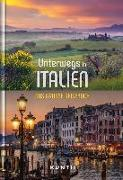 Cover-Bild zu KUNTH Verlag (Hrsg.): Unterwegs in Italien