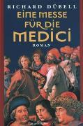 Cover-Bild zu Dübell, Richard: Eine Messe für die Medici