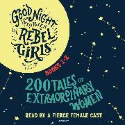 Cover-Bild zu Cavallo, Francesca: Good Night Stories for Rebel Girls, Books 1-2