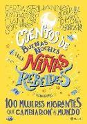 Cover-Bild zu Favilli, Elena: Cuentos de Buenas Noches Para Niñas Rebeldes.: 100 Mujeres Migrantes Que Cambiaron El Mundo