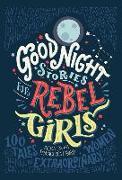 Cover-Bild zu Favilli, Elena: Good Night Stories for Rebel Girls, Volume 1: 100 Tales of Extraordinary Women