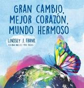 Cover-Bild zu Frank, Lindsey J.: Gran cambio, mejor corazón, mundo hermoso