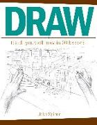 Cover-Bild zu Spicer, Jake: Draw: Teach Yourself How in 30 Lessons