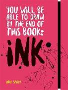 Cover-Bild zu Spicer, Jake: You Will Be Able to Draw by the End of this Book: Ink