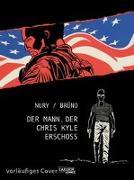 Cover-Bild zu Nury, Fabien: Der Mann, der Chris Kyle erschoss