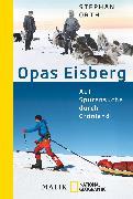 Cover-Bild zu Orth, Stephan: Opas Eisberg