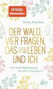Cover-Bild zu Randau, Tessa: Der Wald, vier Fragen, das Leben und ich, Von einer Begegnung, die alles veränderte
