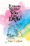 Cover-Bild zu Fedler, Dov: If You Can Write You Can Draw