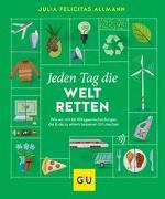 Cover-Bild zu Allmann, Julia Felicitas: Jeden Tag die Welt retten