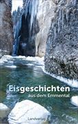 Cover-Bild zu Aebi, Andreas: Eisgeschichten aus dem Emmental