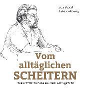 Cover-Bild zu Bessel, Lars: Vom alltäglichen Scheitern (Audio Download)