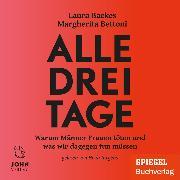 Cover-Bild zu Bettoni, Margherita: Alle drei Tage: Warum Männer Frauen töten und was wir dagegen tun müssen - Ein SPIEGEL-Hörbuch (Audio Download)
