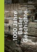 Cover-Bild zu Archäologische Bodenforschung des Kantons Basel-Stadt (Hrsg.): 1000 Jahre Basler Geschichte