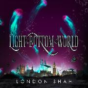 Cover-Bild zu Shah, London: Light at the Bottom of the World (Unabridged) (Audio Download)