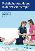 Cover-Bild zu Praktische Ausbildung in der Physiotherapie (eBook) von Klemme, Beate (Hrsg.)