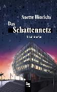 Cover-Bild zu Hinrichs, Anette: Das Schattennetz: Ein Fall für Malin Brodersen. Hamburg Krimi (eBook)