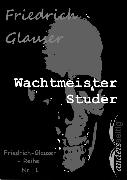 Cover-Bild zu Glauser, Friedrich: Wachtmeister Studer (eBook)