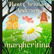 Cover-Bild zu Andersen, H.C.: La margheritina (Audio Download)