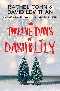 Cover-Bild zu Cohn, Rachel: The Twelve Days of Dash & Lily