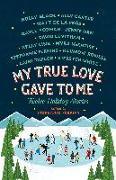Cover-Bild zu Perkins, Stephanie: My True Love Gave to Me: Twelve Holiday Stories