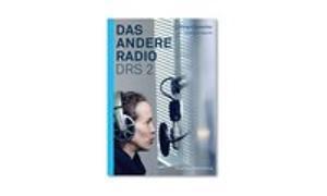 Cover-Bild zu Sprecher, Margrit: Das andere Radio DRS 2