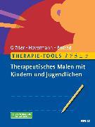 Cover-Bild zu Gräßer, Melanie: Therapie-Tools Therapeutisches Malen mit Kindern und Jugendlichen