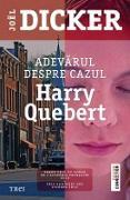 Cover-Bild zu Dicker, Joël: Adevarul despre cazul Harry Quebert (eBook)