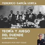 Cover-Bild zu Teoría y juego del duende: narrado por Pep Tosar (Audio Download) von Lorca, Federico García