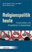 Cover-Bild zu Religionspolitik heute von Gerster, Daniel (Hrsg.)