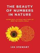 Cover-Bild zu Stewart, Ian: The Beauty of Numbers in Nature: Mathematical Patterns and Principles from the Natural World
