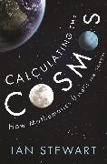 Cover-Bild zu Stewart, Ian: Calculating the Cosmos
