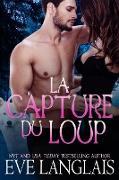 Cover-Bild zu Langlais, Eve: La Capture du Loup (Kodiak Point (Francais), #5) (eBook)