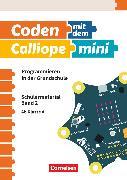 Cover-Bild zu Coden mit dem Calliope mini, Programmieren in der Grundschule, 3./4. Schuljahr, Schülermaterial - Band 2 von Abend, Michael