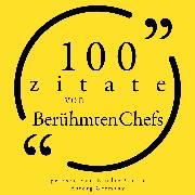 Cover-Bild zu Bonaparte, Napoléon: 100 Zitate von berühmten Chefs (Audio Download)