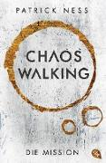Cover-Bild zu Ness, Patrick: Chaos Walking - Die Mission (E-Only) (eBook)