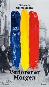 Cover-Bild zu Adamesteanu, Gabriela: Verlorener Morgen