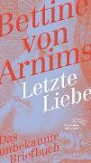 Cover-Bild zu von Arnim, Bettine: Letzte Liebe