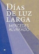 Cover-Bild zu Alvarado, Mercedes: Días de luz larga (eBook)
