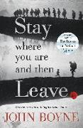 Cover-Bild zu Boyne, John: Stay Where You are and Then Leave