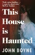 Cover-Bild zu Boyne, John: This House is Haunted