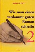 Cover-Bild zu Frey, James N: Wie man einen verdammt guten Roman schreibt