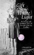 Cover-Bild zu Frey, James N: Gift of the White Light: The Strange and Wonderful Story of Annette Martin, Psychic