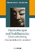 Cover-Bild zu Anderssen-Reuster, Ulrike (Hrsg.): Psychotherapie und buddhistisches Geistestraining