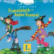 Cover-Bild zu Langenscheidt-Redaktion: Französisch - keine Hexerei (Audio Download)